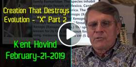 "Kent Hovind - Creation That Destroys Evolution - ""X"" Part 2 (February-21-2019)"