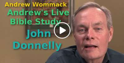 Andrew Wommack-Andrew's Live Bible Study - John Donnelly (November-06-2019)