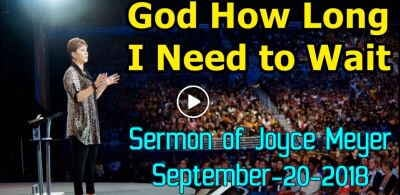 Joyce Meyer - God How Long I Need to Wait (September-20-2018)