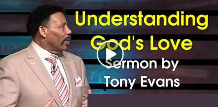 Understanding God's Love - Tony Evans (August-07-2019)