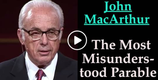 The Most Misunderstood Parable - John MacArthur (July-19-2018)