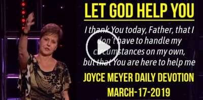 Let God Help You - Joyce Meyer Daily Devotion (March-17-2019)