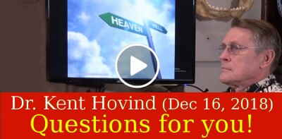 Dr. Kent Hovind (December 16, 2018)- Questions for you!