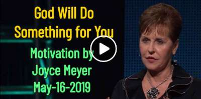 God Will Do Something for You - Joyce Meyer Motivation (May-16-2019)