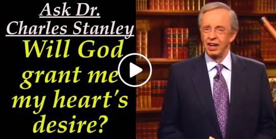 Will God grant me my heart's desire? - Ask Dr. Charles Stanley (April-14-2019)