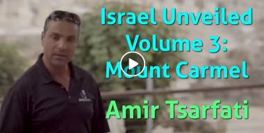 Amir Tsarfati - Israel Unveiled Volume 3: Mount Carmel (April-23-2021)