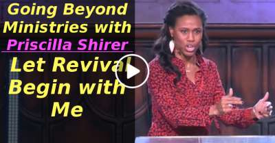 Going Beyond Ministries with Priscilla Shirer - Let Revival Begin with Me (March-17-2020)