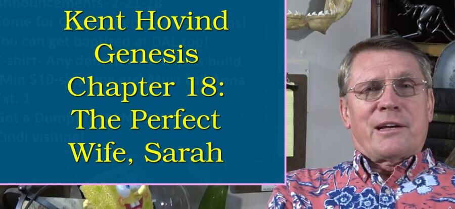Genesis Chapter 18: The Perfect Wife, Sarah (2-21-18) Kent Hovind