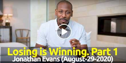 Jonathan Evans - Losing is Winning. Part 1 (August-29-2020)