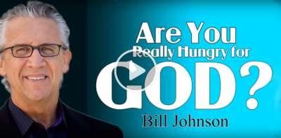Bill Johnson - Are You Really Hungry for GOD ? - FEBRUARY 4, 2019