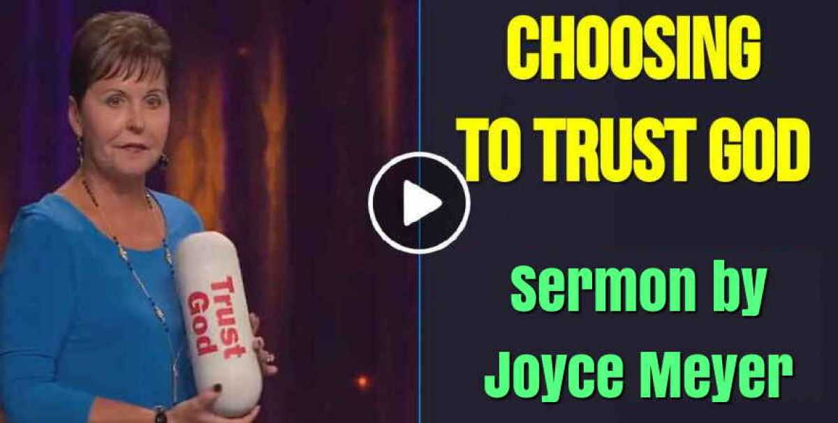 Choosing to Trust God - Part 1 - Enjoying Everyday Life - Joyce Meyer Ministries