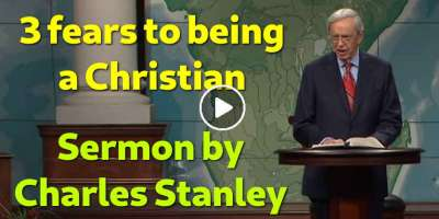 3 fears to being a Christian – Dr. Charles Stanley (September-20-2019)