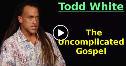 Todd White - The Uncomplicated Gospel (January-23-2021)