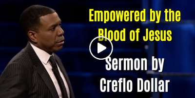 Empowered by the Blood of Jesus - Creflo Dollar (April-12-2020)