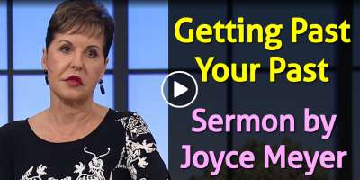 Getting Past Your Past - Joyce Meyer (July-03-2019)