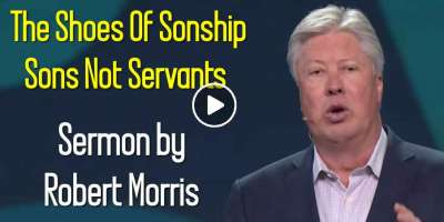 Robert Morris – The Shoes Of Sonship – Sons Not Servants (January-28-2020)
