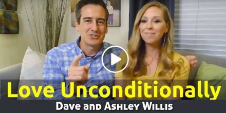 Love Unconditionally | Naked Marriage Home Group - Dave and Ashley Willis (April-29-2020)