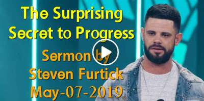 The Surprising Secret to Progress - Steven Furtick (May-07-2019)