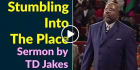TD Jakes - Stumbling Into The Place