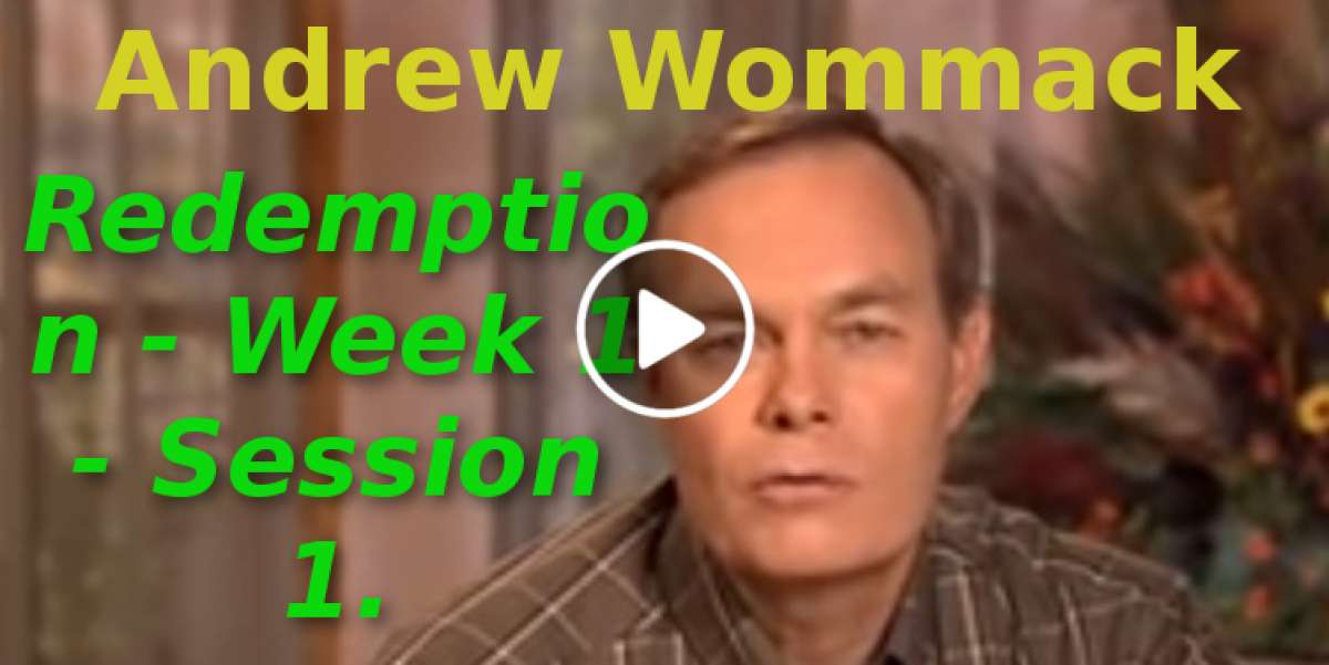 Andrew Wommack: Redemption - Week 1 - Session 1 (September-18-2019)