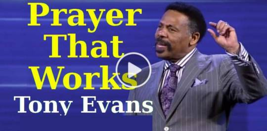 Prayer That Works - Sermon by Tony Evans (March-13-2019)
