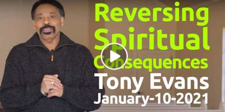 Reversing Spiritual Consequences - Tony Evans sermons (January-10-2021)