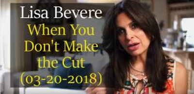 When You Don't Make the Cut (March 20, 2018) - Lisa Bevere MessengerTV