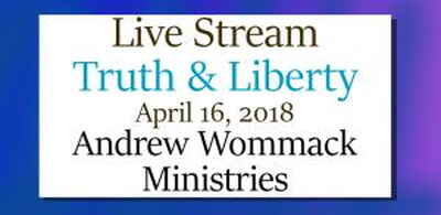 Live Stream Truth & Liberty at 6:00 PM - April 16, 2018 - Andrew Wommack Ministries