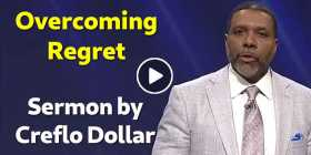 Overcoming Regret - Creflo Dollar (October-29-2020)