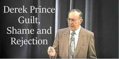 Derek Prince sermon Guilt, Shame and Rejection- online