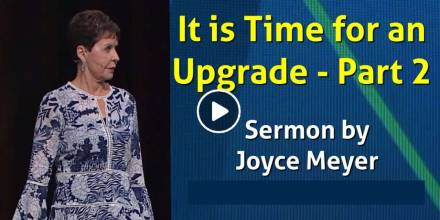 It is Time for an Upgrade - Part 2 | Enjoying Everyday Life - Joyce Meyer (September-14-2018)