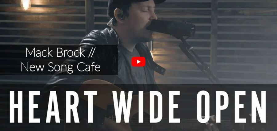 Heart Wide Open // Mack Brock // New Song Cafe (August-14-2018)