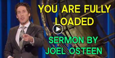 Joel Osteen - Sunday Sermon February-03-2019 You Are Fully Loaded