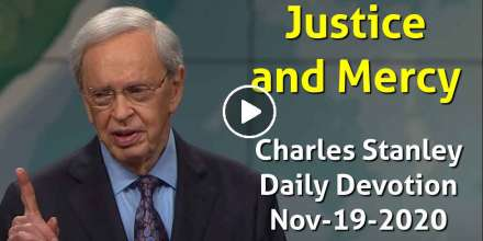 Justice and Mercy - Charles Stanley Daily Devotion (November-19-2020)