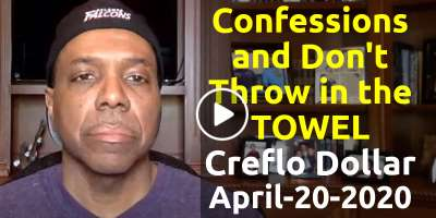 Confessions and Don't Throw in the TOWEL - Creflo Dollar (April-20-2020)