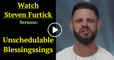 Unschedulable Blessings - Steven Furtick Sunday Sermon July-26-2020