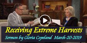 Receiving Extreme Harvests - Gloria Copeland (March-20-2019)