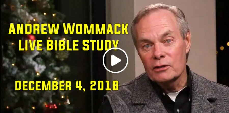 Andrew Wommack Live Bible Study - December 4, 2018