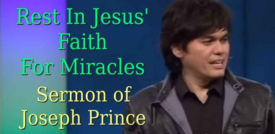 Joseph Prince - Rest In Jesus' Faith For Miracles - 11 December 2011