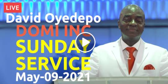 David Oyedepo - DOMI INC SUNDAY SERVICE Live Stream May-09-2021