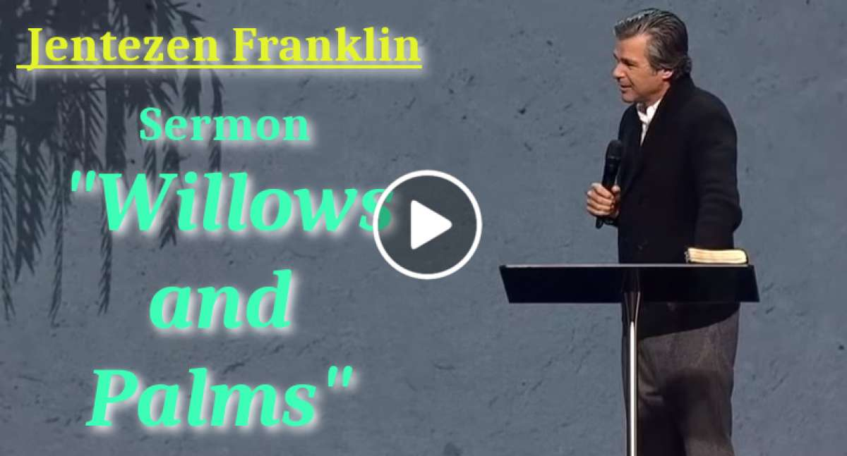 """Willows and Palms"" with Jentezen Franklin (December-09-2019)"