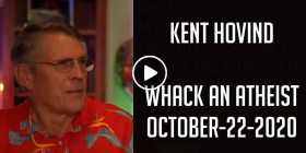 Kent Hovind - Whack An Atheist (October-22-2020)