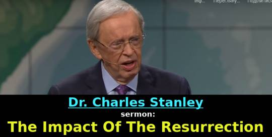 Charles Stanley Weekly Saturday sermon April-20-2019 - The Impact Of The Resurrection