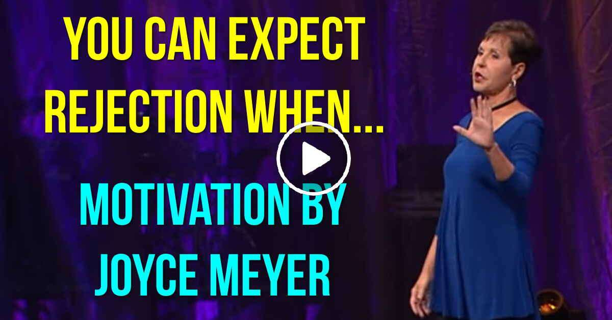 You Can Expect Rejection When    - Joyce Meyer Motivation (August-27-2019)