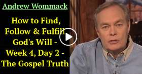 Andrew Wommack - How to Find, Follow & Fulfill God's Will - Week 4, Day 2 - The Gospel Truth (January-18-2021)
