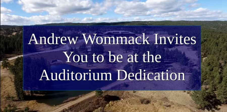 Andrew Wommack Invites You to be at the Auditorium Dedication (August-22-2018)