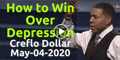 How to Win Over Depression - Creflo Dollar (May-04-2020)