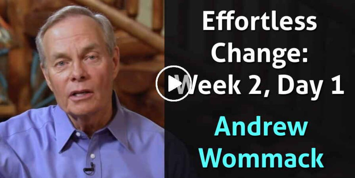 Andrew Wommack: Effortless Change: Overcoming Doubt Week 2 Session 1 (November-10-2019)