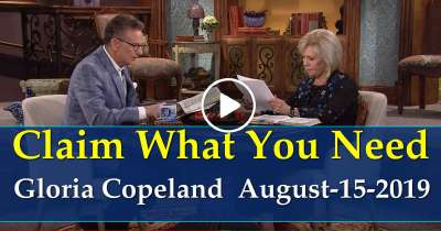Claim What You Need - Gloria Copeland (August-15-2019)
