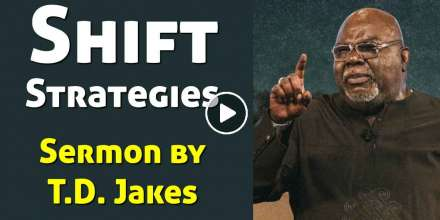 Shift Strategies - Bishop T.D. Jakes (January-14-2021)